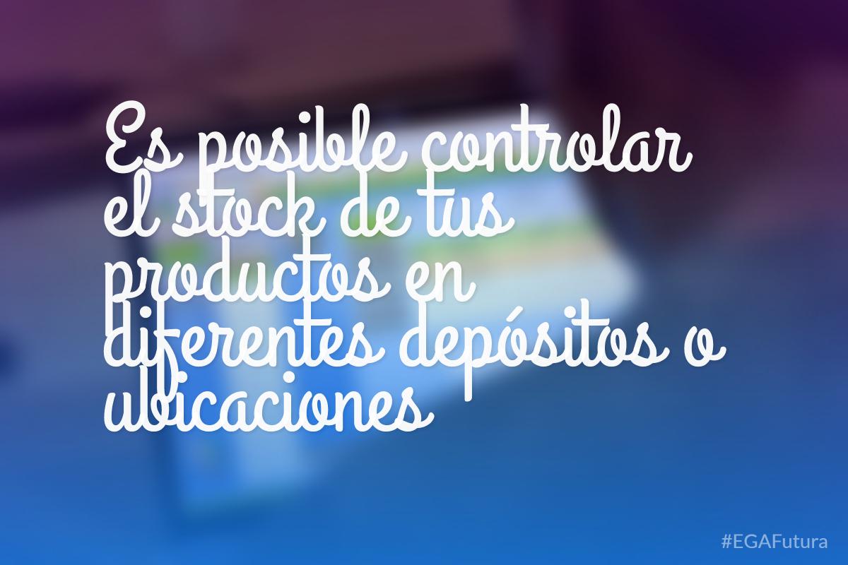 Es posible controlar el stock de tus productos en diferentes depósitos o ubicaciones