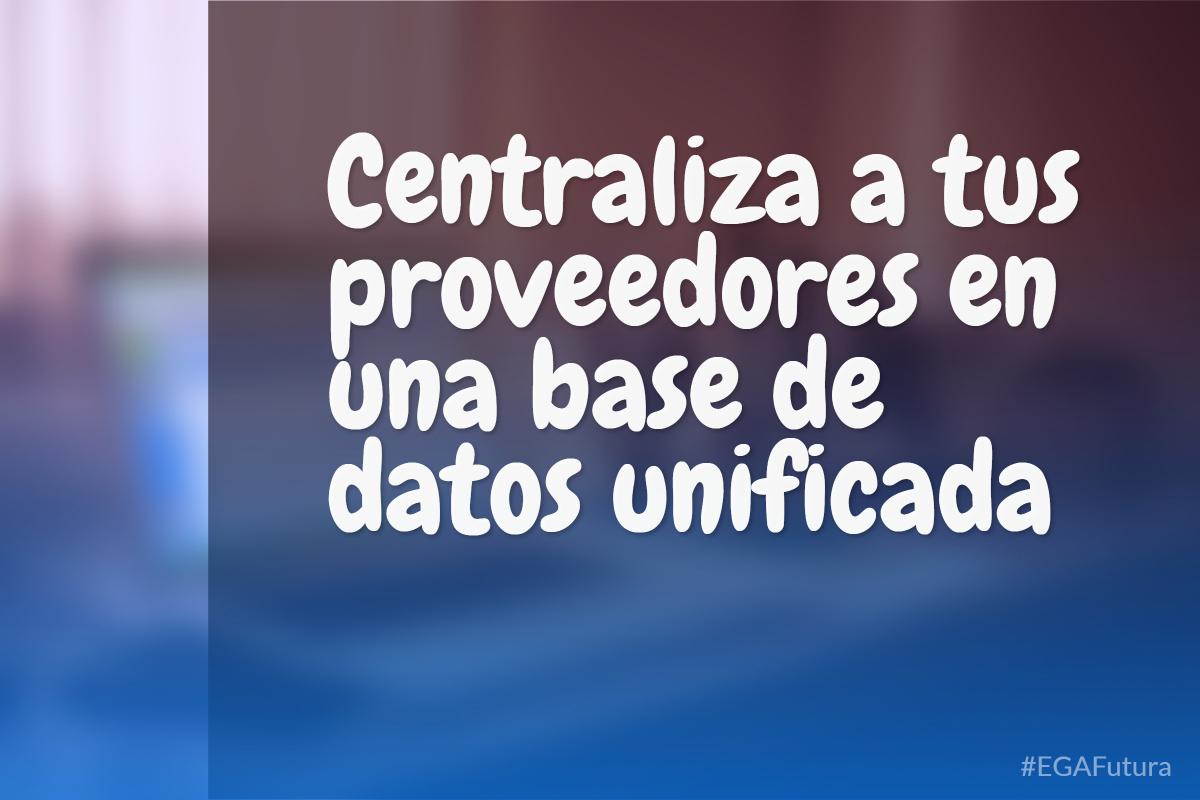 Centraliza a tus proveedores en una base de datos unificada