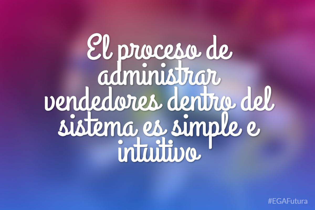 El proceso de administrar vendedores dentro del sistema es simple e intuitivo