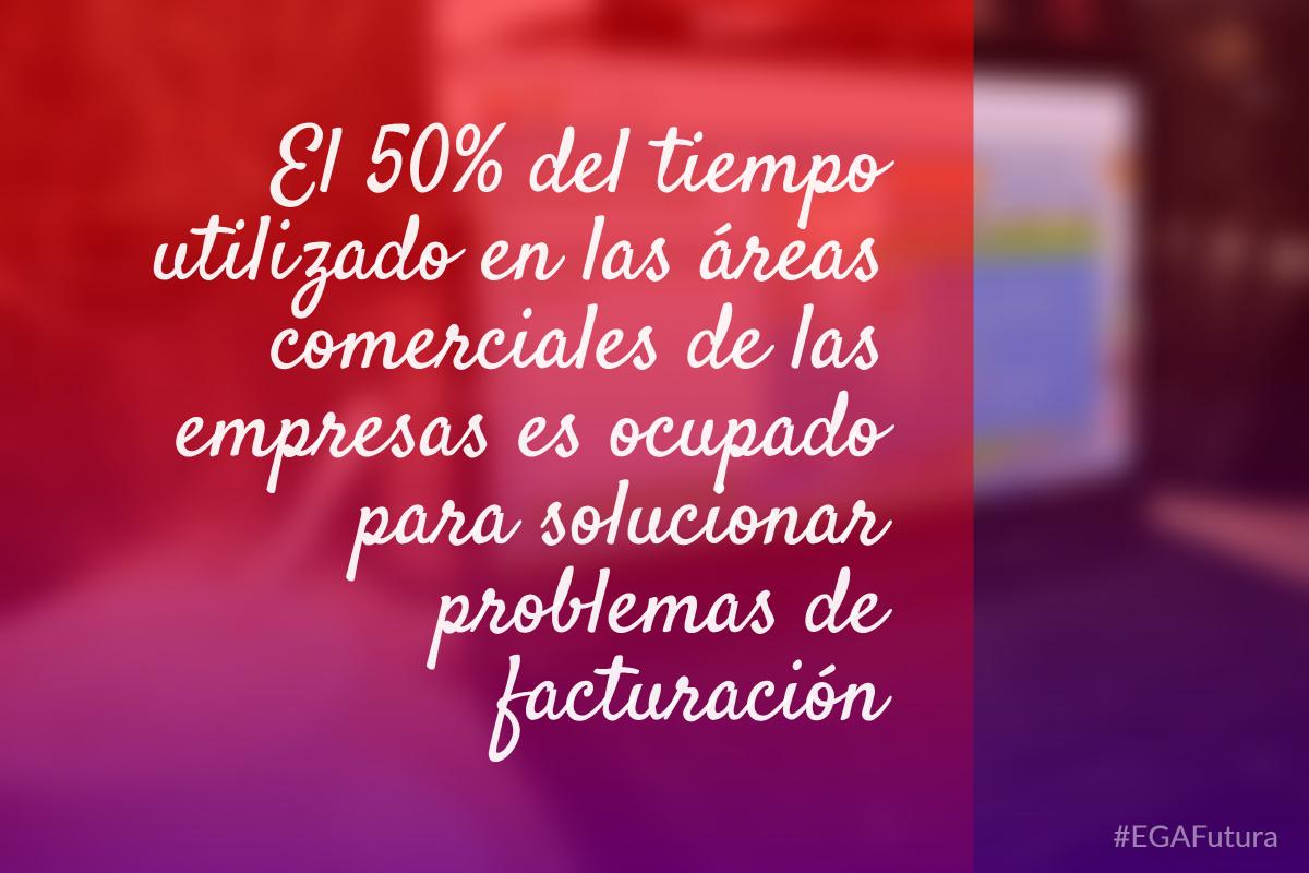 El 50% del tiempo utilizado en las áreas comerciales de las empresas es ocupado para solucionar problemas de facturación