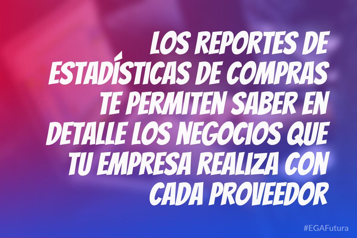 Los reportes de Estadísticas de Compras te permiten saber en detalle los negocios que tu empresa realiza con cada proveedor