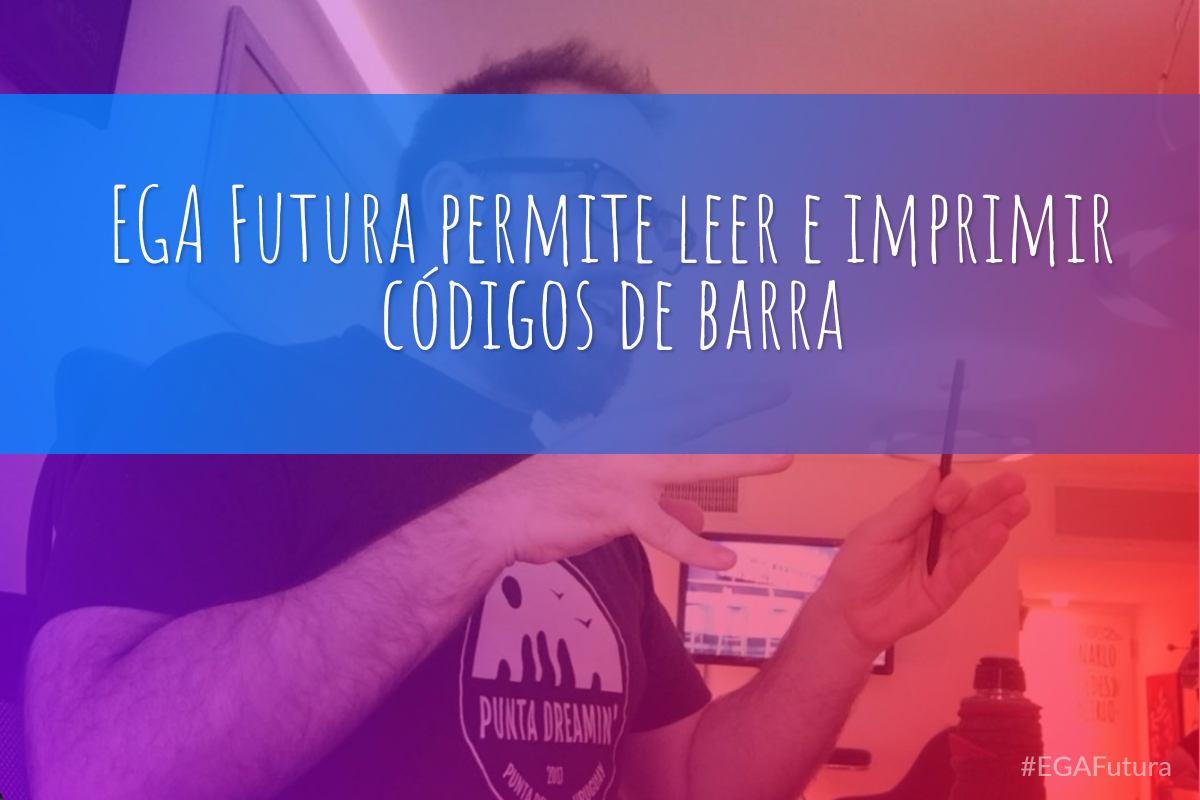 EGA Futura permite leer e imprimir códigos de barra
