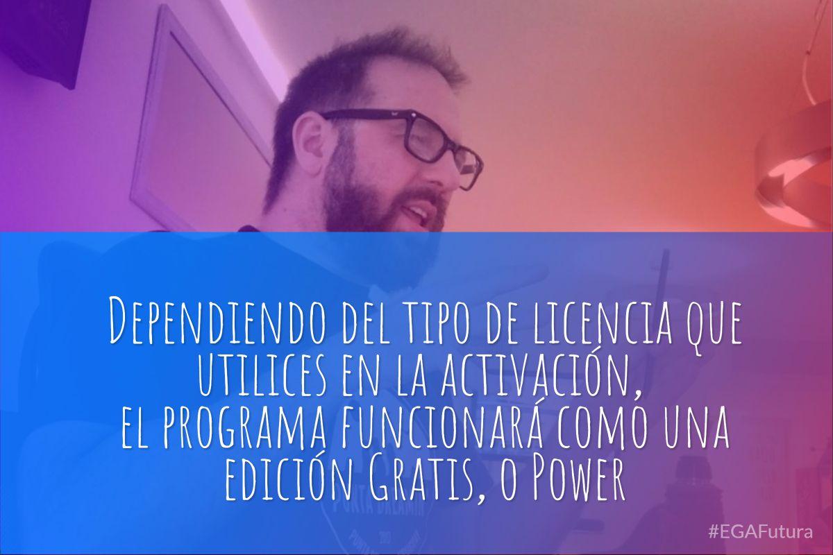 Dependiendo del tipo de licencia que utilices en la activación, el programa funcionará como una edición Gratis, o Power