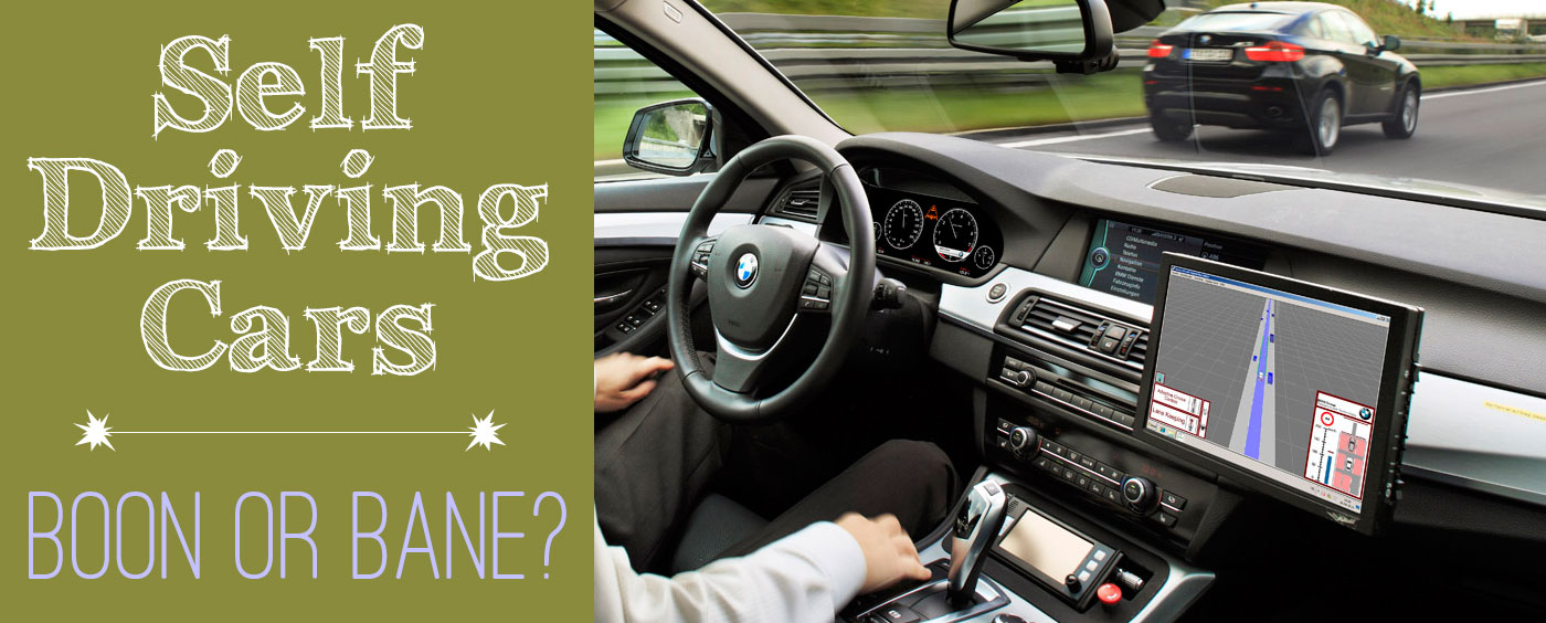 self driving cars boon or bane?