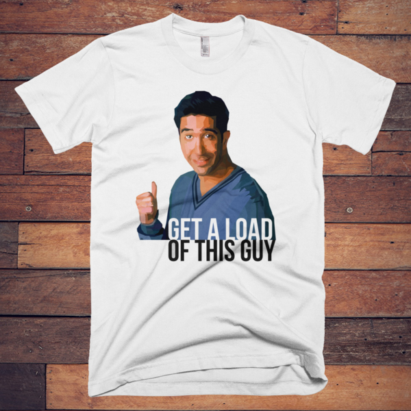 get a load of this guy mens t shirt