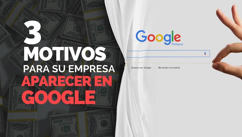 3 motivos para tu empresa aparecer en Google.