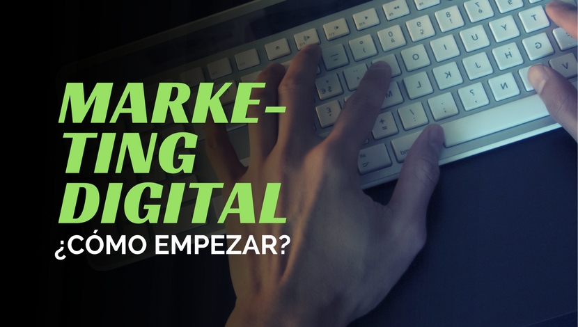 Marketing Digital ¿cómo empezar?