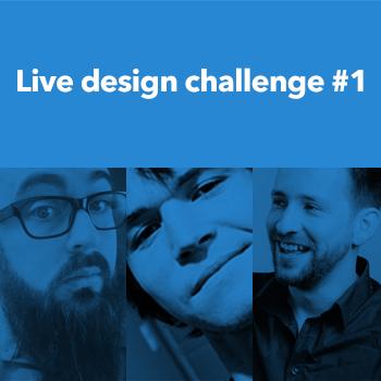Live design challenge #1