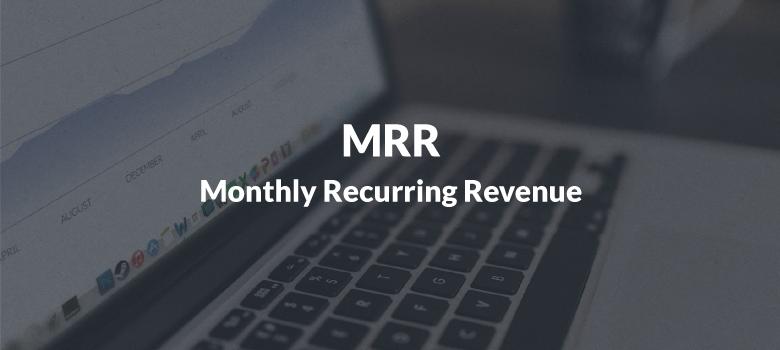 Monthly Recurring Revenue (MRR)