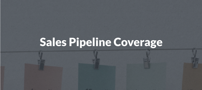 Sales Pipeline Coverage (SPC)