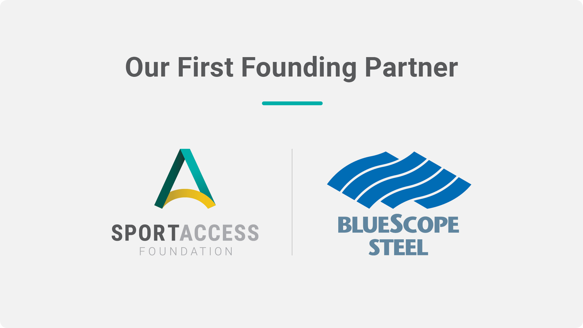 Our First Founding Partner - BlueScope