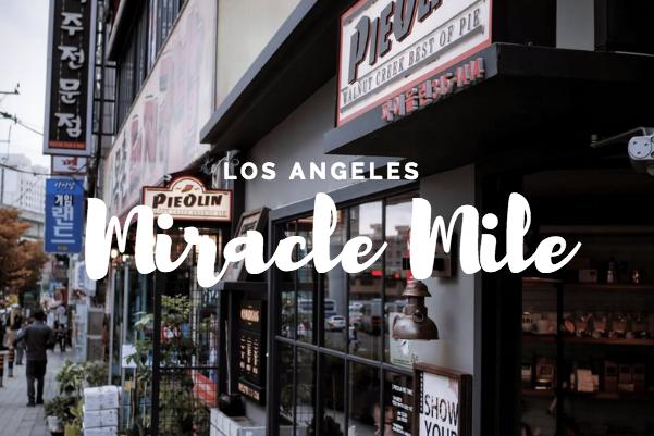 best restaurants in la miracle mile