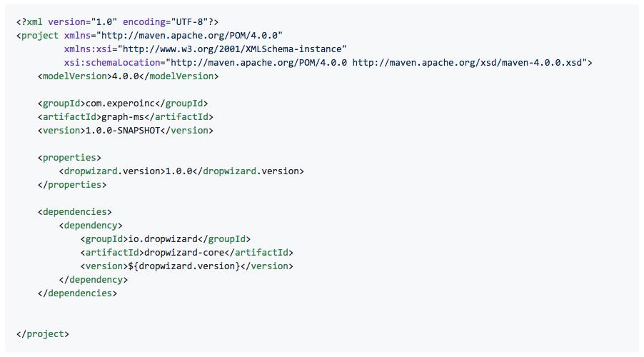 <?xml version=&quot;1.0&quot; encoding=&quot;UTF-8&quot;?> <project xmlns=&quot;http://maven.apache.org/POM/4.0.0&quot;          xmlns:xsi=&quot;http://www.w3.org/2001/XMLSchema-instance&quot;          xsi:schemaLocation=&quot;http://maven.apache.org/POM/4.0.0 http://maven.apache.org/xsd/maven-4.0.0.xsd&quot;>     <modelVersion>4.0.0</modelVersion>      <groupId>com.experoinc</groupId>     <artifactId>graph-ms</artifactId>     <version>1.0.0-SNAPSHOT</version>      <properties>         <dropwizard.version>1.0.0</dropwizard.version>     </properties>      <dependencies>         <dependency>             <groupId>io.dropwizard</groupId>             <artifactId>dropwizard-core</artifactId>             <version>${dropwizard.version}</version>         </dependency>     </dependencies>   </project>