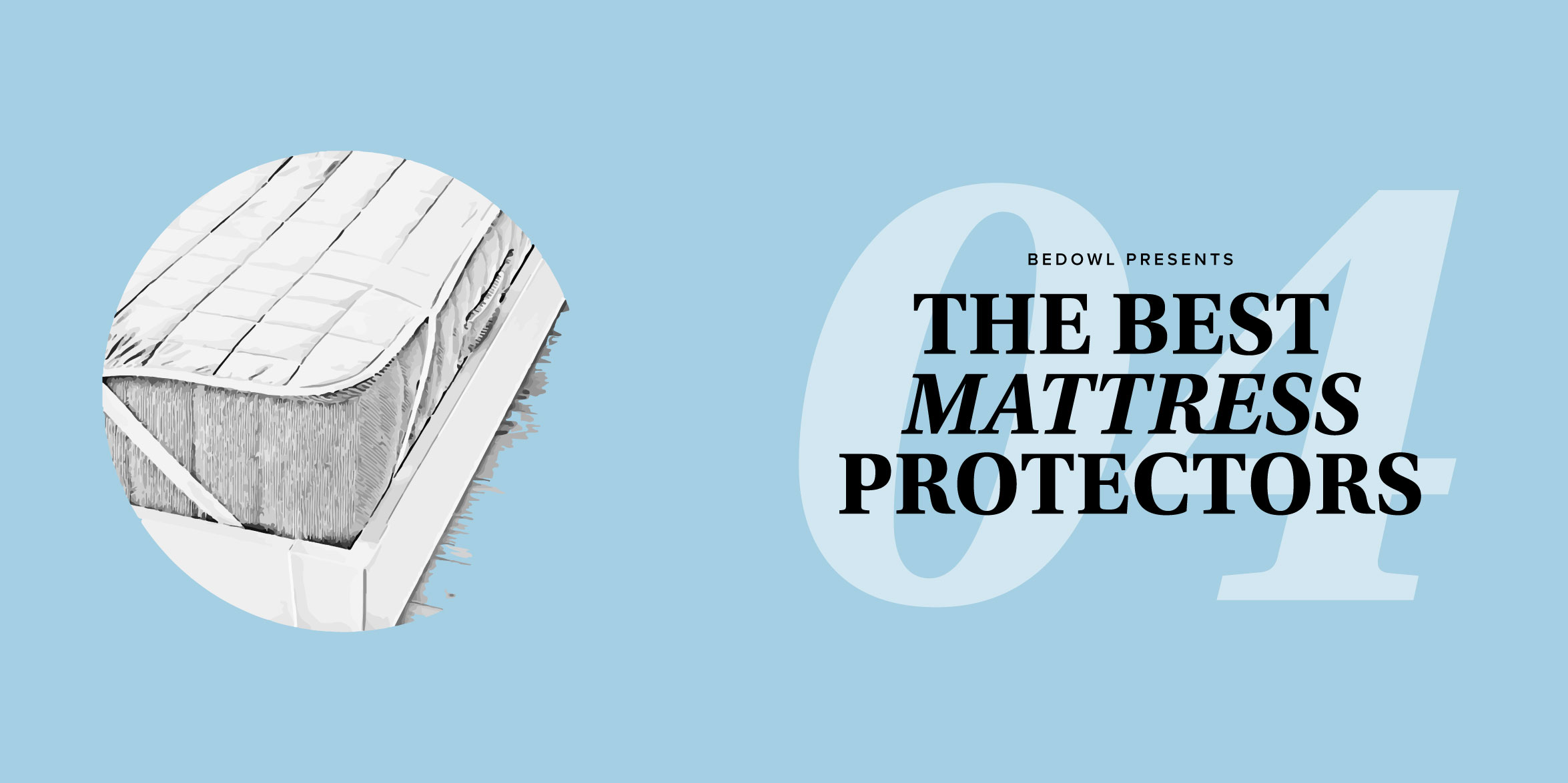 The Best Mattress Protector May 2017 — Reviews by Bedowl