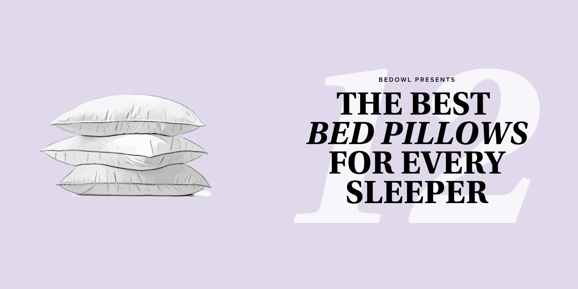 The Best Pillows for Every Sleeper Sep 2017 — Reviews by Bedowl
