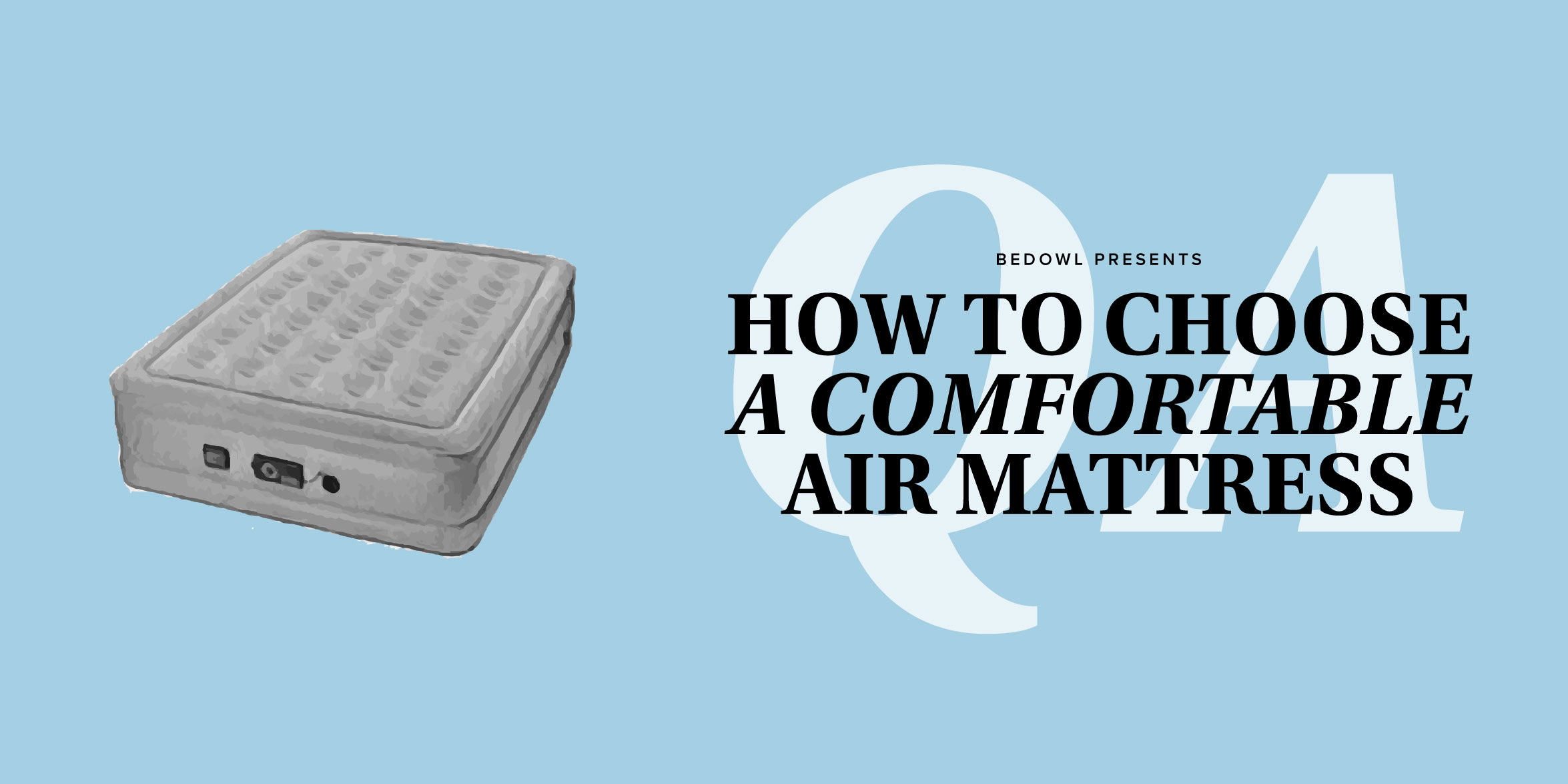 How to Choose a Comfortable Air Mattress by Bedowl