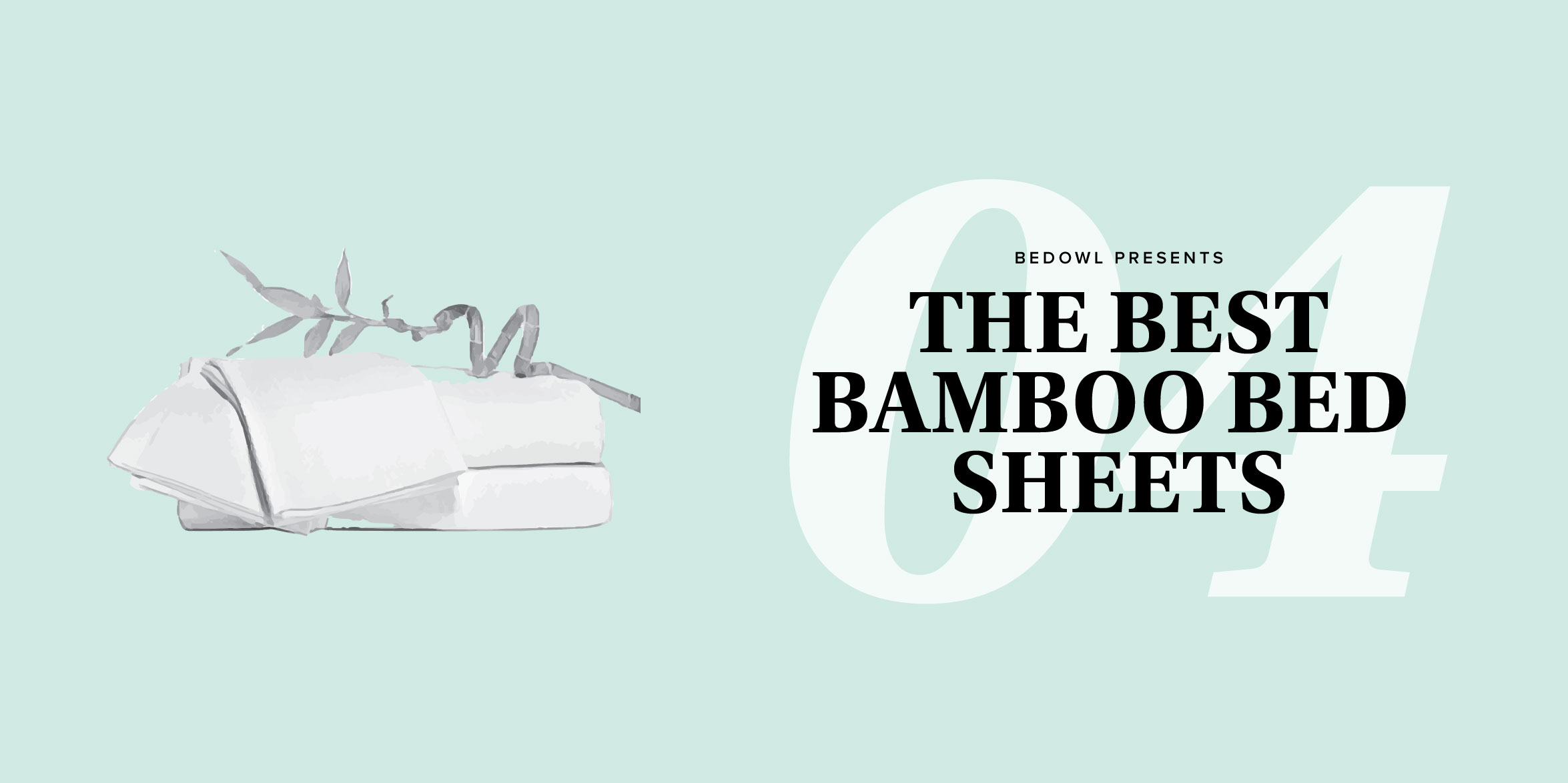 The Best Bamboo Sheets for 2017 by Bedowl