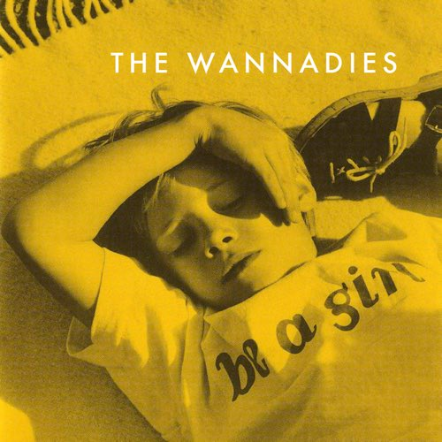 019 Be A Girl by The Wannadies