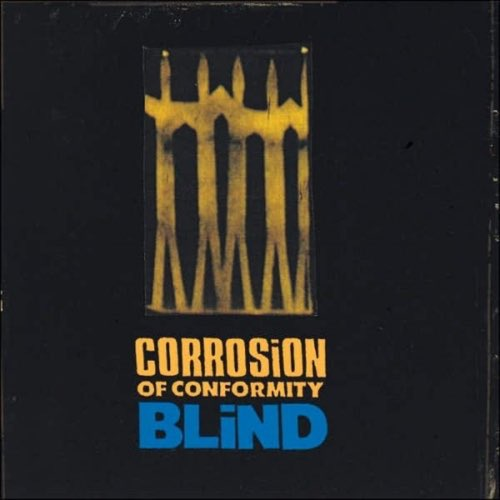 048 Blind by Corrosion of Comformity
