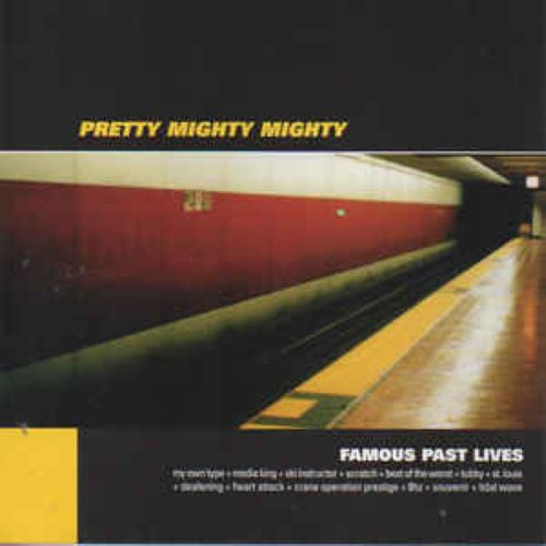 069 Famous Past Lives by Pretty Mighty Mighty