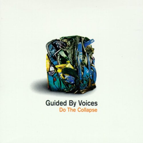 074 Do The Collapse by Guided by Voices