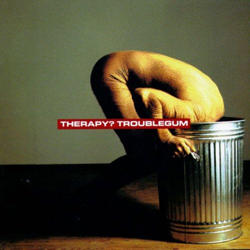 082 Troublegum by Therapy?