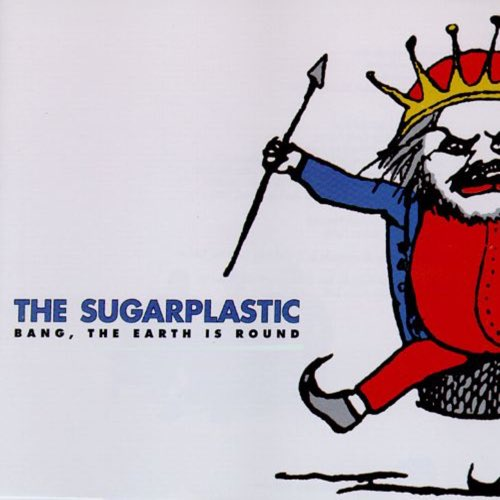 171 Bang, the Earth is Round by The Sugarplastic