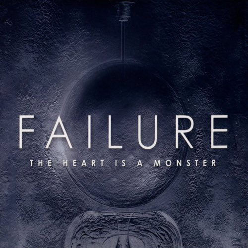 239 The Heart Is A Monster by Failure with Kelli Scott of Failure