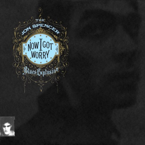 277 Now I Got Worry by Jon Spencer Blues Explosion