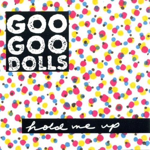276 Hold Me Up by Goo Goo Dolls