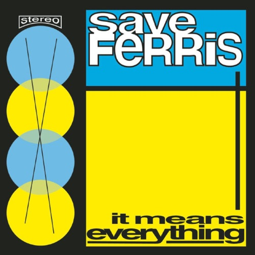 347 It Means Everything by Save Ferris