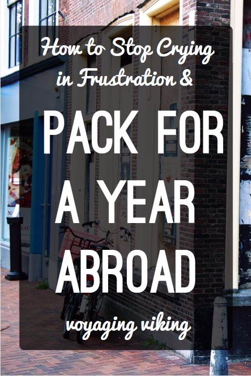 | Voyaging Viking | How to Stop Crying in Frustration and Pack for a Year Abroad