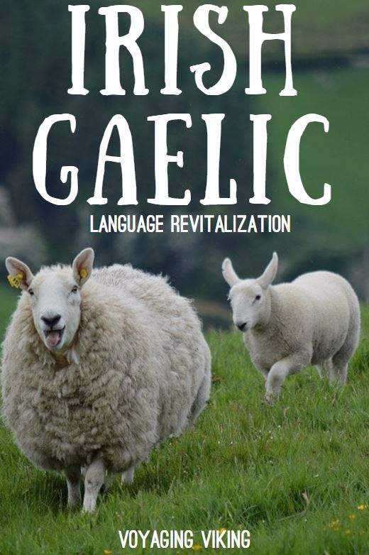 | Voyaging VIking | Revitalization of the Irish Language