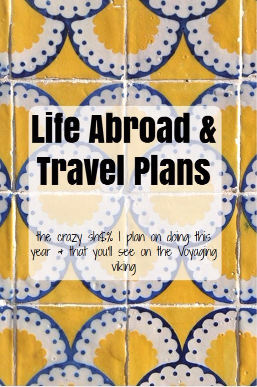 | Voyaging Viking | Life Abroad and my Travel Plans