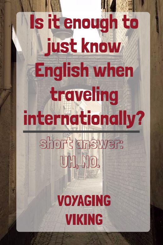 | Voyaging Viking | Is English Enough When Traveling Internationally?
