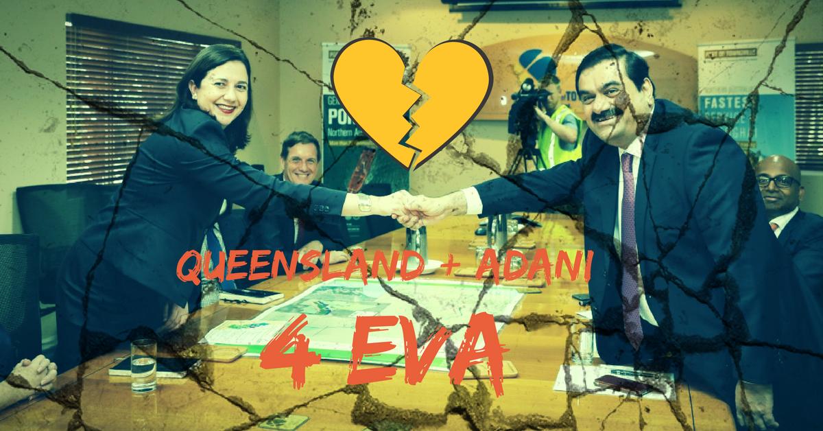 Queensland + Adani 4 Eva - a broken heart waiting to happen