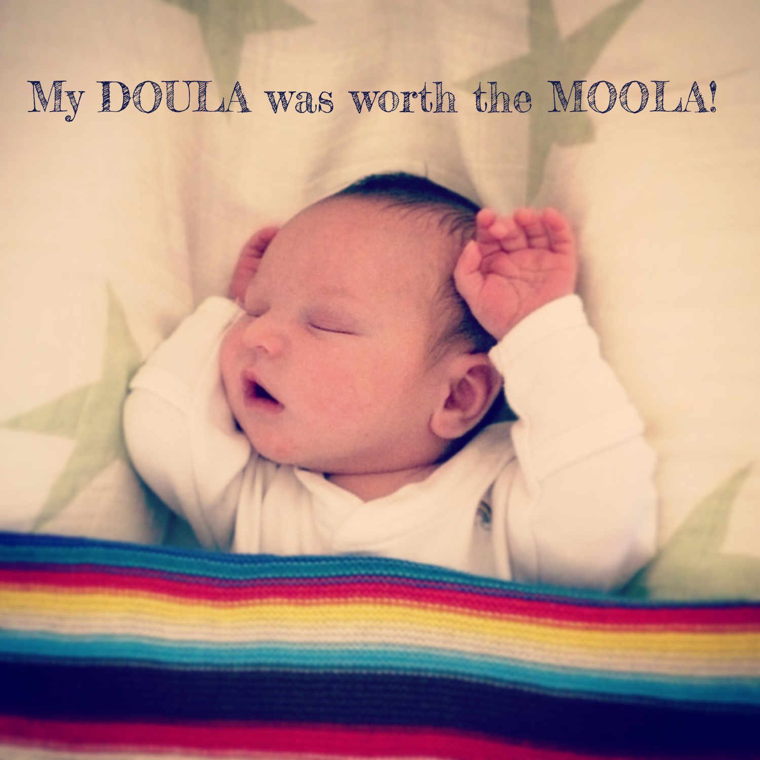Sleeping baby with text saying my doula was worth the moola!