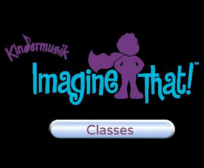 Kindermusik Imagine That! Classes