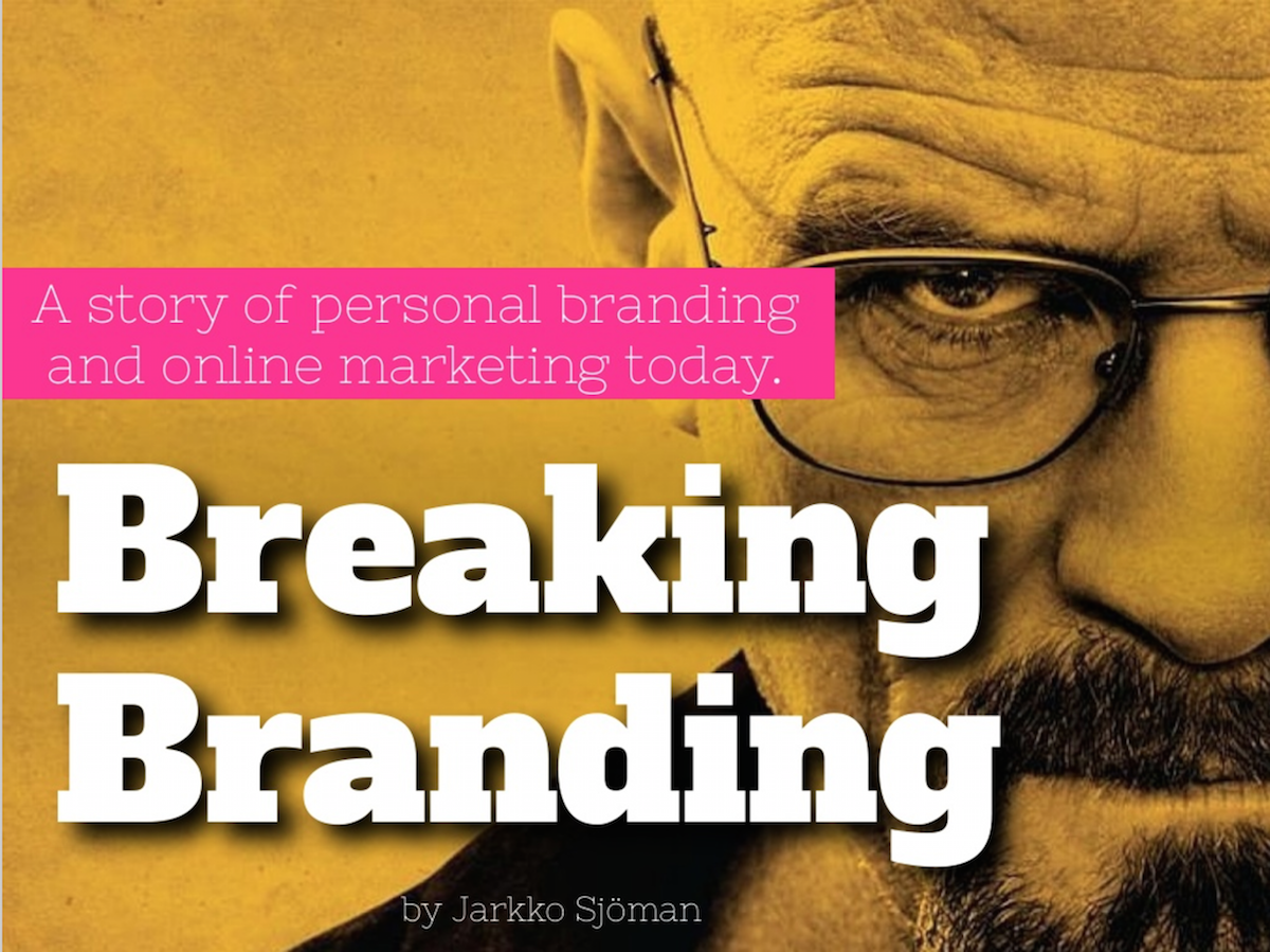"Walter White from Breaking Bad behind the text ""Breaking Branding"""